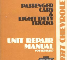 Chevrolet Car & Light Duty Truck Unit Repair Overhaul Manual, 1977