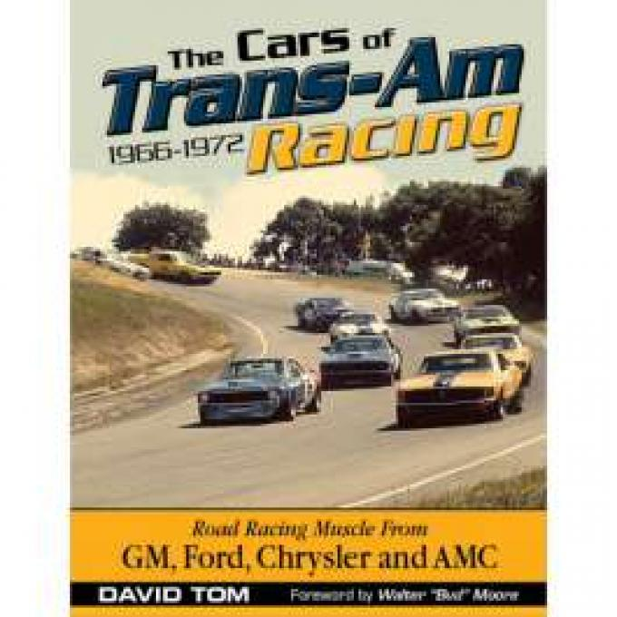 The Cars of Trans Am Racing 1966-1972