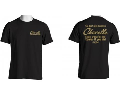 Laid Back You Don't Have To Drive A Chevelle But You'd Be Cooler If You Did T-Shirt, Black